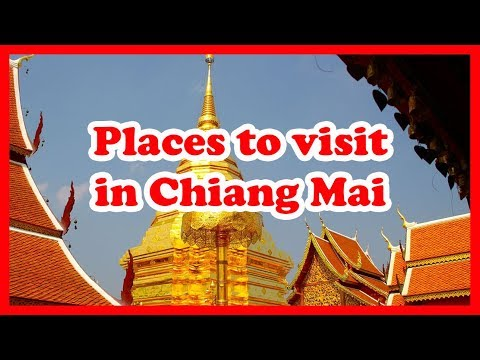 Top 5 Places to visit in Chiang Mai, Thailand | Southeast Asia Travel Guide