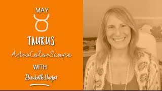 TAURUS May 2016 Astrocolorscope, Astrology, Color & Crystals with Elizabeth Harper