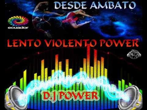 LENTOS VIOLENTOS POWER   ( D J POWER CLUB DJS )