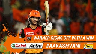 #IPL2019: WARNER signs off with a WIN: 'Castrol Activ' #AakashVani, powered by 'Dr. Fixit'