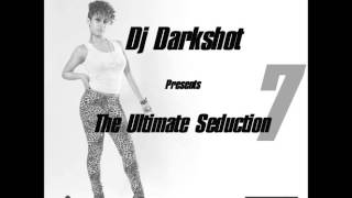 DJ DARKSHOT - THE ULTIMATE SEDUCTION 7