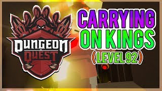 CARRYING PEOPLE ON KINGS | Dungeon Quest - Roblox LiveStream (Grinding Kings Castle) [level 92]