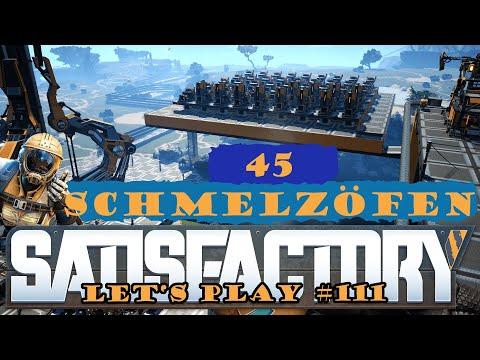Satisfactory Let's Play 111 - Deutsch - Die ersten Schmelzöfen - Großschmelzerei Part 2