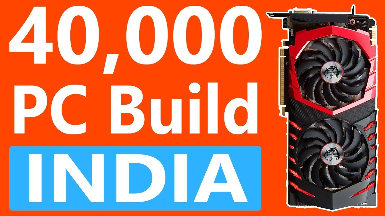 Best Possible Gaming PC Build In 40,000 Rupees India / Ryzen 3 Gaming PC Build [PC Build India 2018]