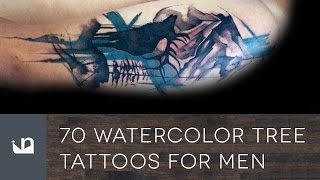 Video 70 Watercolor Tree Tattoos For Men download MP3, 3GP, MP4, WEBM, AVI, FLV Mei 2018
