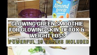 Fast Weight Loss: HOW TO MAKE THE BEST GREEN SMOOTHIE FOR GLOWING SKIN, DETOX, & WEIGHT LOSS