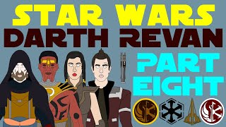 Star Wars Legends: Darth Revan (Part 8 of 8)
