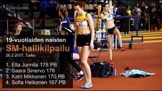 19-v. SM-hallit | Turku 26.2.17 | naisten korkeushyppy | 1. Ella Junnila 178 PB...