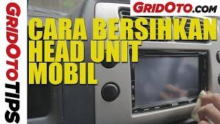 Cara Membersihkan Head Unit Mobil | How To GridOto | Tips