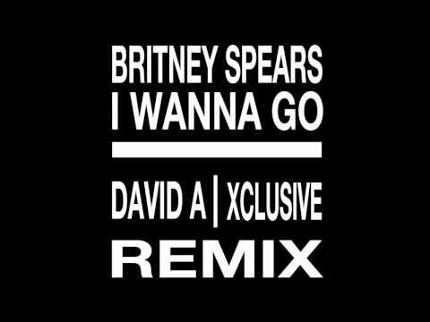 Britney Spears - I Wanna go (David A. & Xclusive Remix).mp4