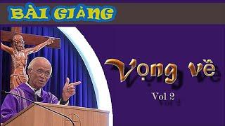 Vọng Về P2-Lễ Tang Thân Mẫu Cha Phạm Quang Hồng Và Các Lễ Tang Khác- Cha Hồng