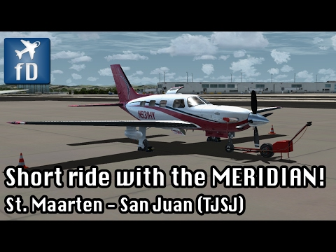 [FSX] Taking the new Malibu Meridian to San Juan for a ride (TJSJ)