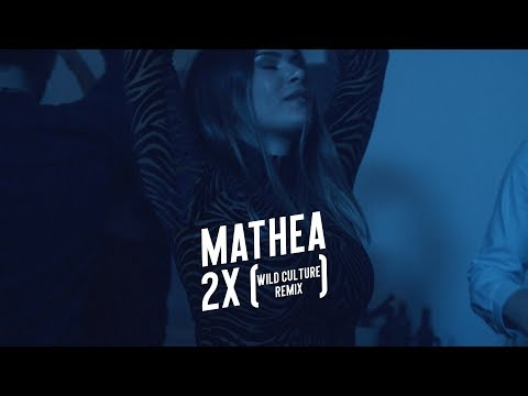 mathea---2x-(wild-culture-remix)