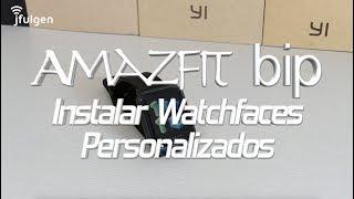 AmazFit Bip - Instalar Watchfaces Personalizados