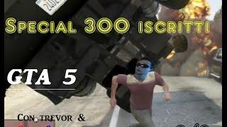 Special 300 iscritti **GTA V Cazzeggio** parte 2/3