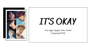 Color Coded Lyrics Hui, Hyojin, Hyunjae, Seoho, Yeonho - Its Okay 괜찮아요 (By. BTOB) (Han/Rom/Eng)