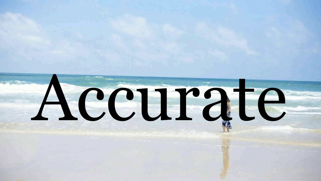 How To Pronounce Accurate🌈🌈🌈🌈🌈🌈Pronunciation Of Accurate