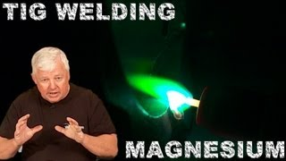 How to Weld Magnesium Castings | TIG Time