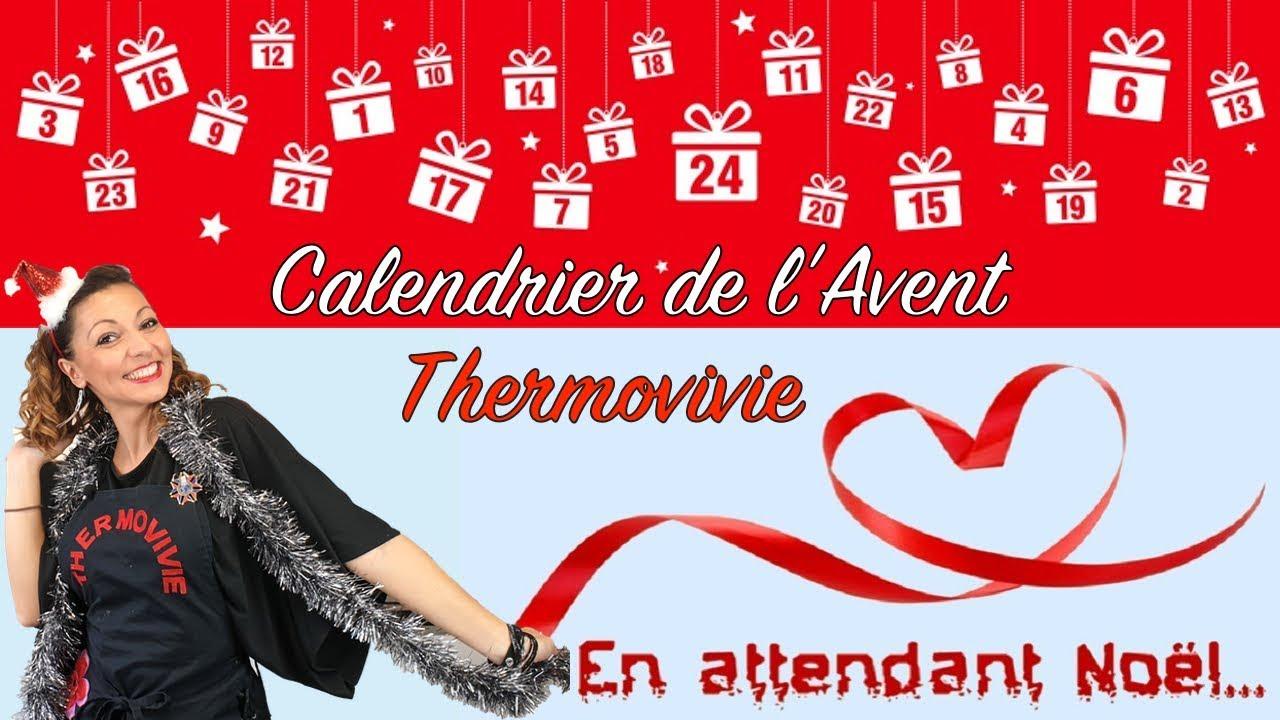 Calendrier De Lavent Thermomix.Lancement Du Calendrier De L Avent Thermovivie