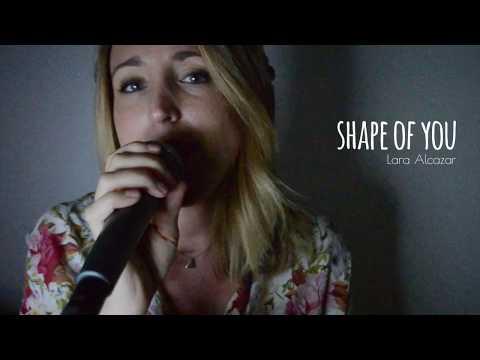 Shape of you cover By Lara Alcazar