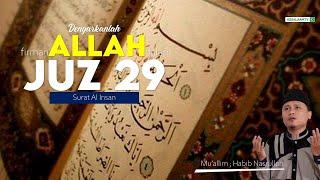 Murottal Al Qur an || Juz 29 : Surat Al Insan || Mu'allim Habib Nasrullah [Assalaam TVID]
