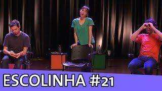 ESCOLINHA IMPROVÁVEL #21