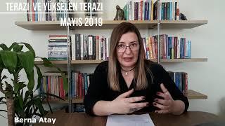 Terazi ve Yükselen Terazi / Mayıs 2019 / Aylık Burç Yorumları / Berna Atay
