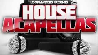 House Music Acapellas - Loopmasters Presents House Acapellas Vol1