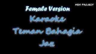Jaz Teman Bahagia Female Key Version Karaoke