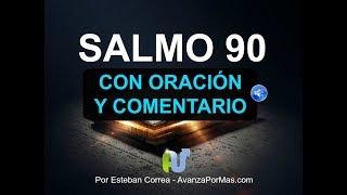 SALMO 90 LA BIBLIA HABLADA Con Explicación y Oración Poder...