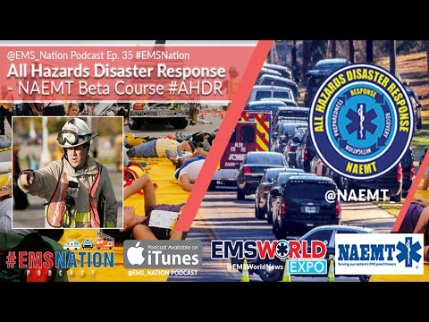 EMSNation Ep. #35: All Hazards Disaster Response - NAEMT Beta Course AHDR