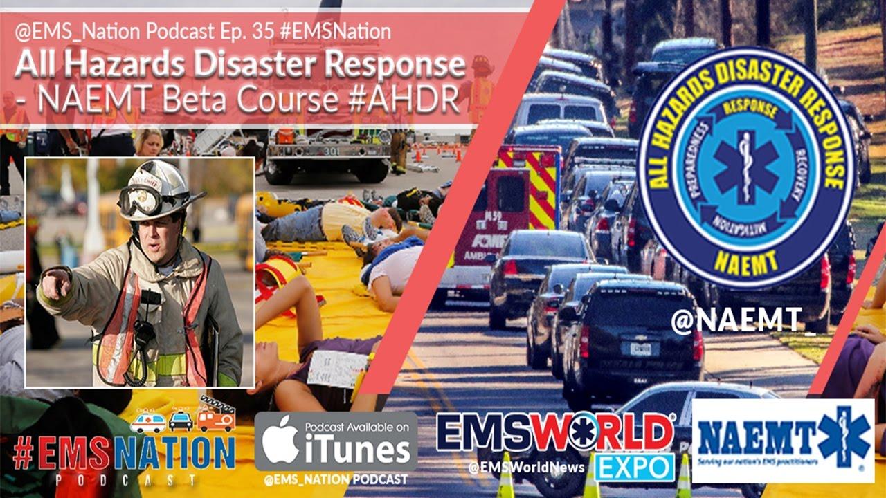 emsnation ep 35 all hazards disaster response naemt beta course