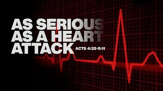 As Serious as a Heart Attack - Pastor Art Dykstra
