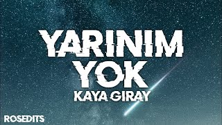 Kaya Giray   Yarınım Yok (Lyrics Video)