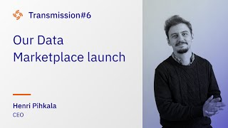 Transmission #6 - Our Data Marketplace launch