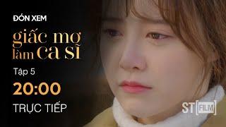 PREVIEW - Giấc Mơ Làm Ca Sĩ Tập 5 - Phim Hàn Quốc Hay Nhất 2020 - ST FILM