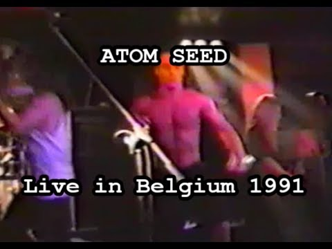 ATOM SEED- What You Say (Live 1991)