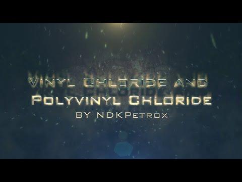 Vinyl Chloride/Polyvinyl Chloride   CHE327 Petrochemical Technology Video Assignment 1