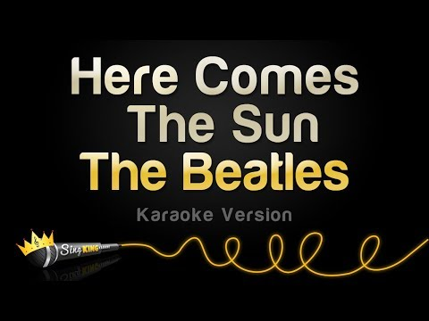 The Beatles - Here Comes The Sun (Karaoke Version)
