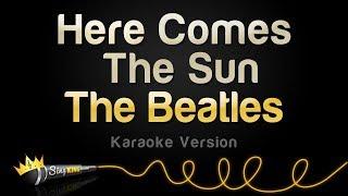 The Beatles - Here Comes The Sun (Karaoke Version)