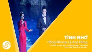 Tình Nhớ - Hồng Nhung, Quang Dũng - Trịnh Công Sơn - 15 Năm Đường Xa Vạn Dặm