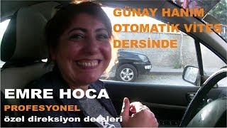 Gunay hanım otomatık vıtes baslangıc dersi- EMRE HOCA