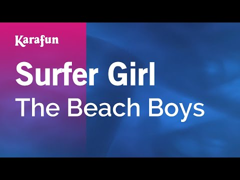 Karaoke Surfer Girl - The Beach Boys *