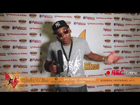 SANTIAGO HERNANDEZ EL DON ♣ [Interview] ♣ Explosion de Ritmo 2017