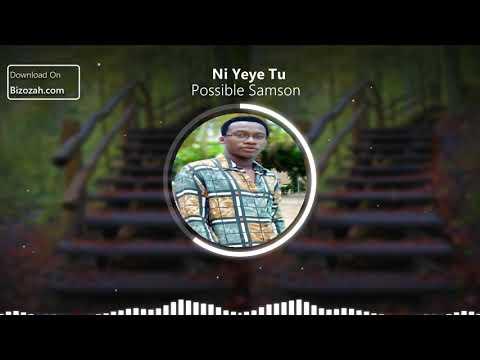 DOWNLOAD Possible Samson – Ni Yeye Tu (Official Music Audio) Mp3 song
