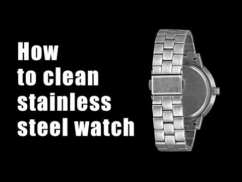 How to clean stainless steel watch