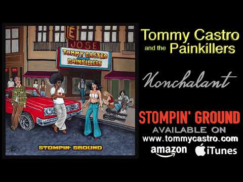 Nonchalant ● TOMMY CASTRO & the PAINKILLERS - Stompin' Ground