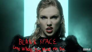 Taylor swift - blank space/ look what ...
