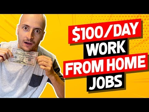 3 Work From Home Jobs That Pay At Least $100 Per Day In 2020