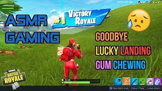 ASMR Gaming 😢 Fortnite Goodbye Lucky Landing Relaxing Gum Chewing 🎮🎧Controller Sounds + Whispering😴💤